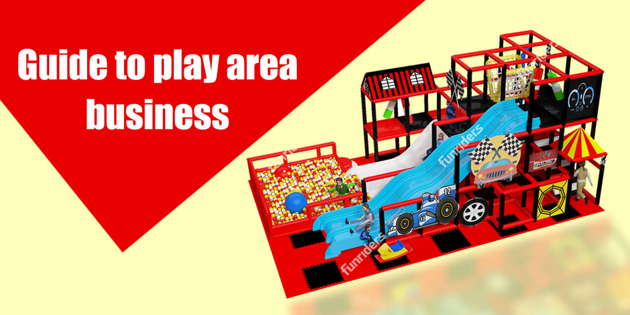Guide to play area business