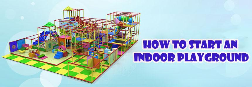 How to start an indoor playground