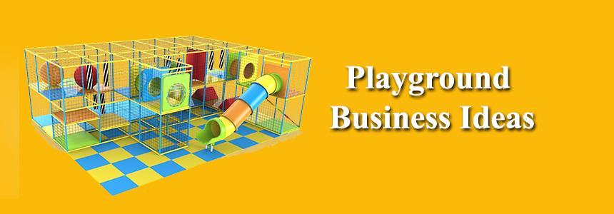 Playground Business Ideas