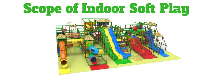 Scope of Indoor Soft Play in India