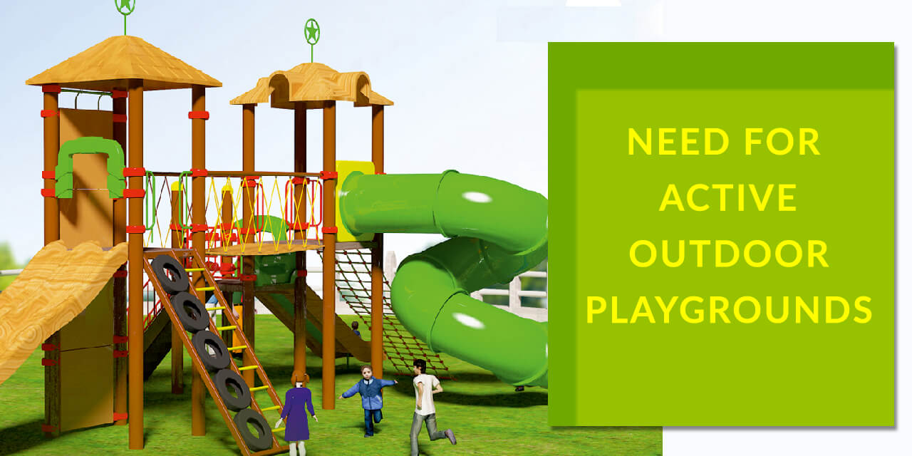 Need for active Outdoor playgrounds
